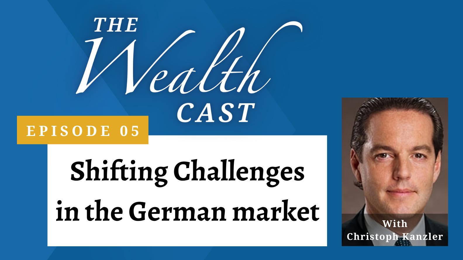 The Wealth Cast - Episode 05 - Christoph Kanzler