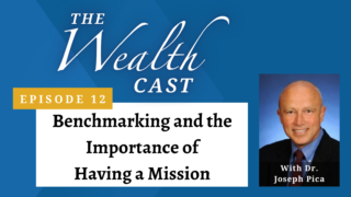The Wealth Cast Episode 12 with Dr. Joseph Pica