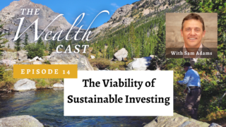The Viability of Sustainable Investing with Sam Adams - Episode 14