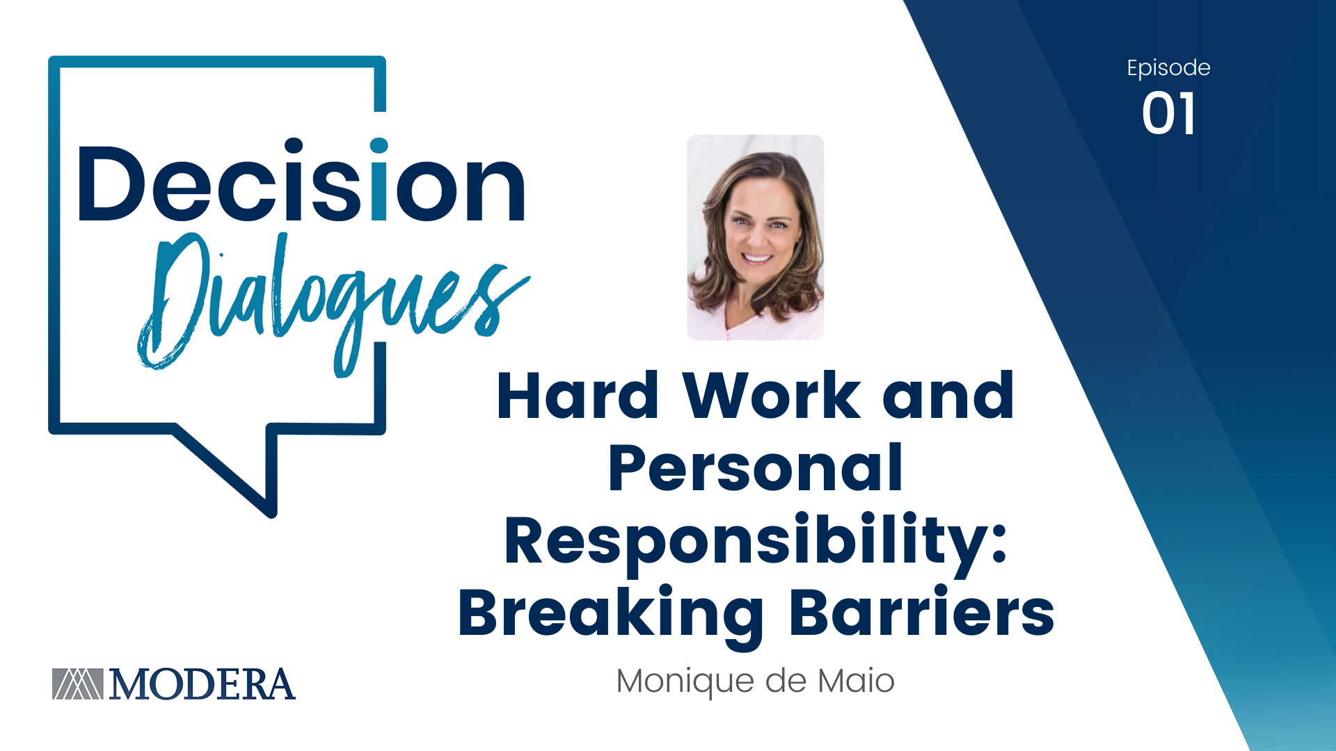 Decision Dialogues - Hard Work and Personal Responsibility: Breaking Barriers - Monique de Maio