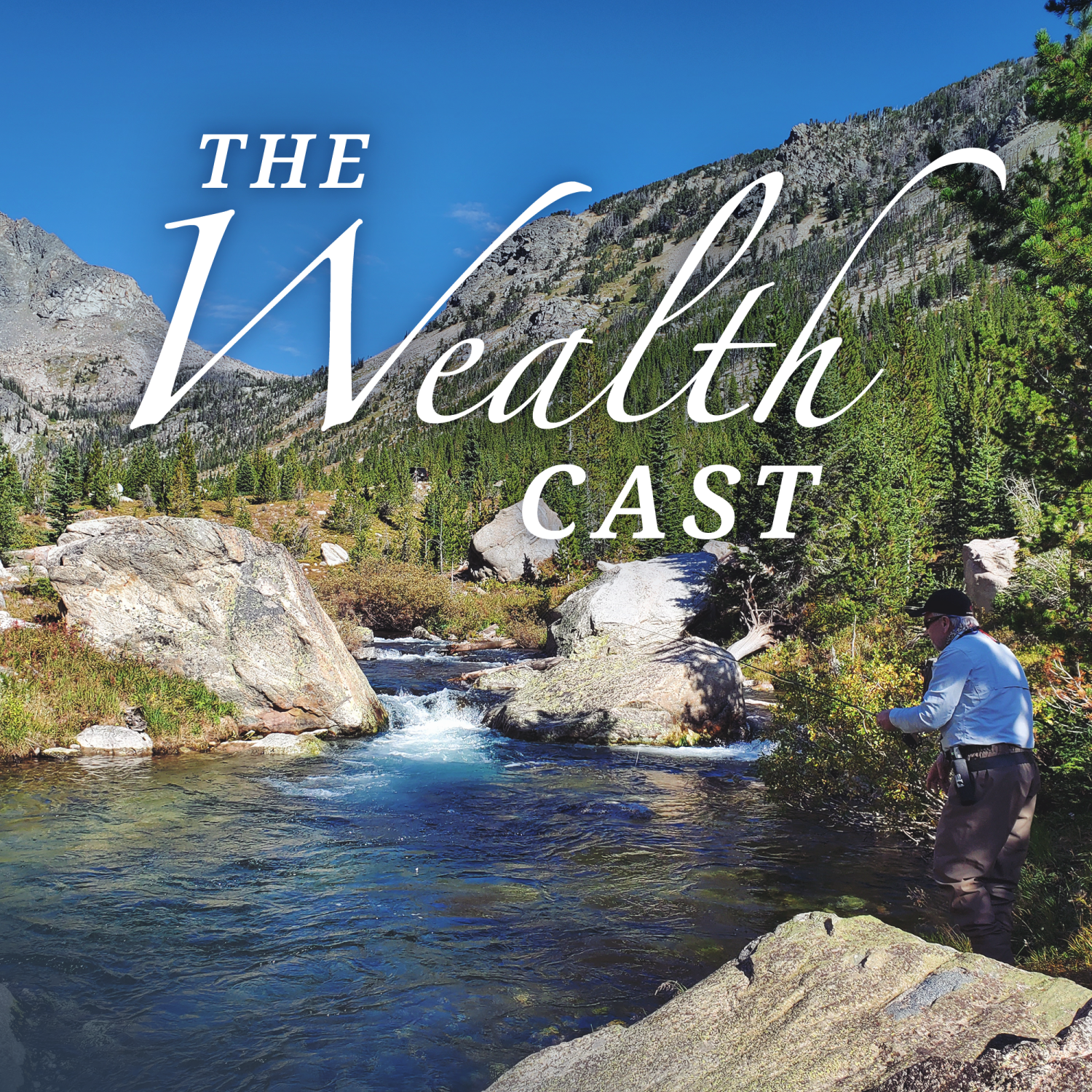 The Wealth Cast logo on a background of a man fly fishing in a stream in a mountainous area