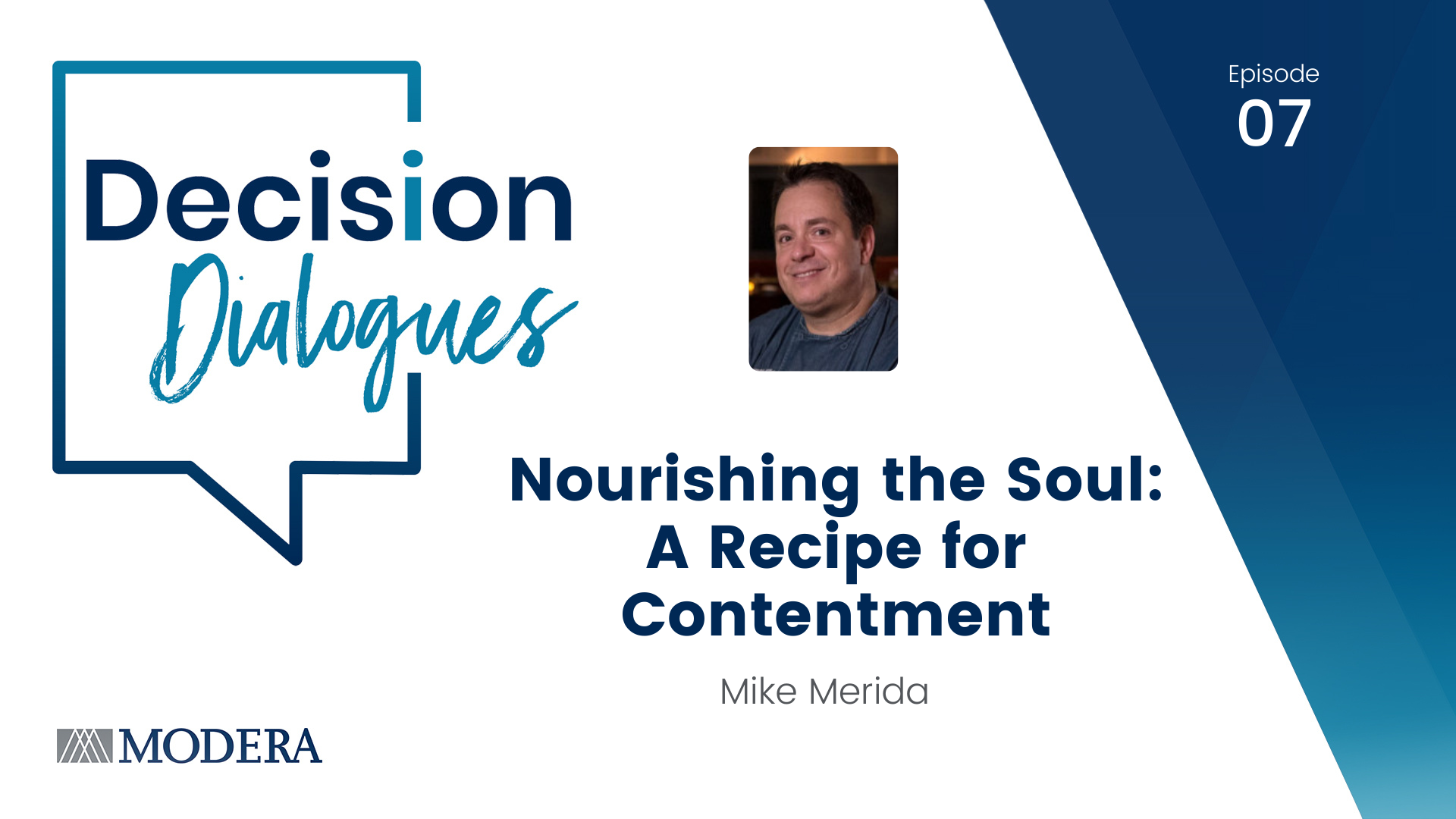 Decision Dialogues Episode 07 - Nourishing the Soul: A Recipe for Contentment - Mike Merida