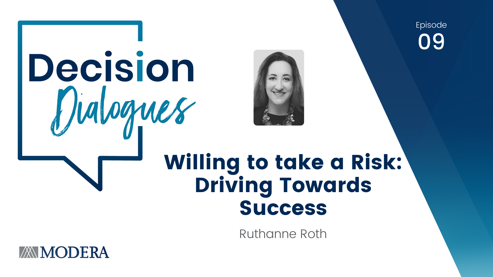 Decision Dialogues Episode 09 - Ruthanne Roth