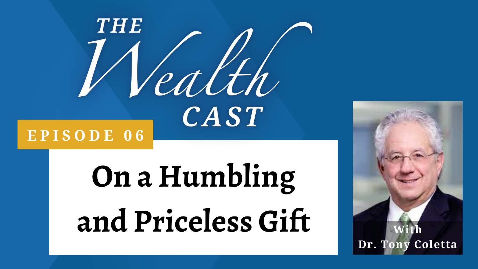 The Wealth Cast Episode 06 - Anthony Coletta