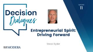 Decision Dialogues Episode 11 - Steve Ryder