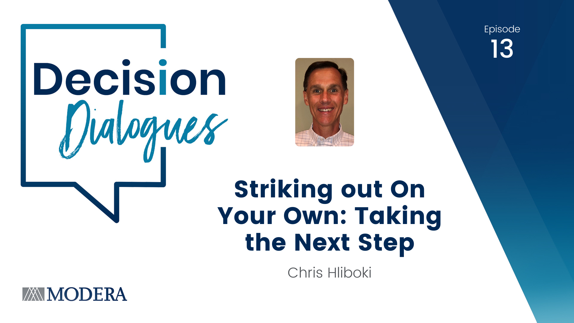 Decision Dialogues Episode 13 - Chris Hliboki