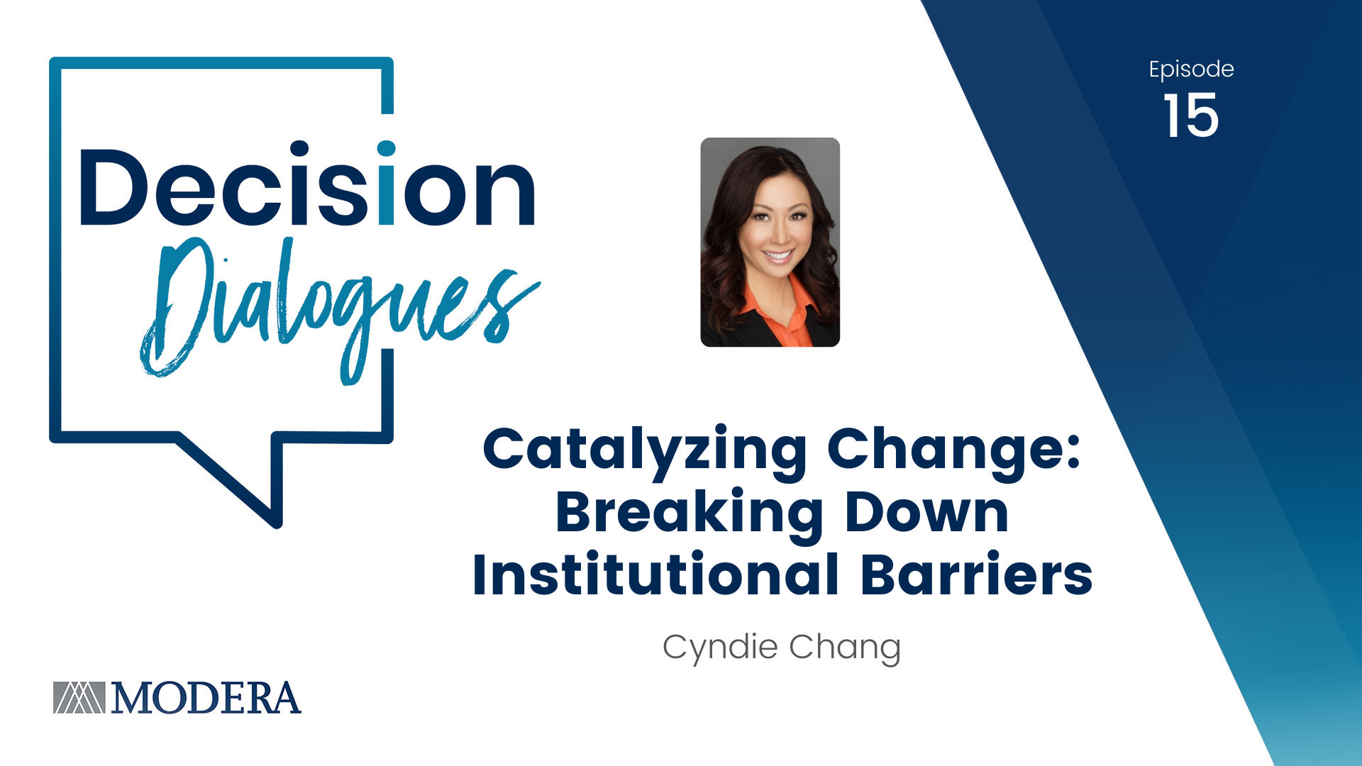Decision Dialogues Episode 15 - Cyndie Chang