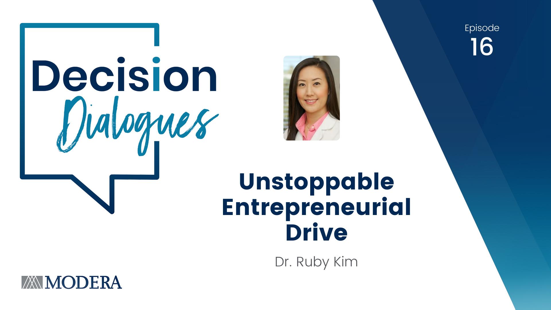 Decision Dialogues Ep 16 - Dr. Ruby Kim